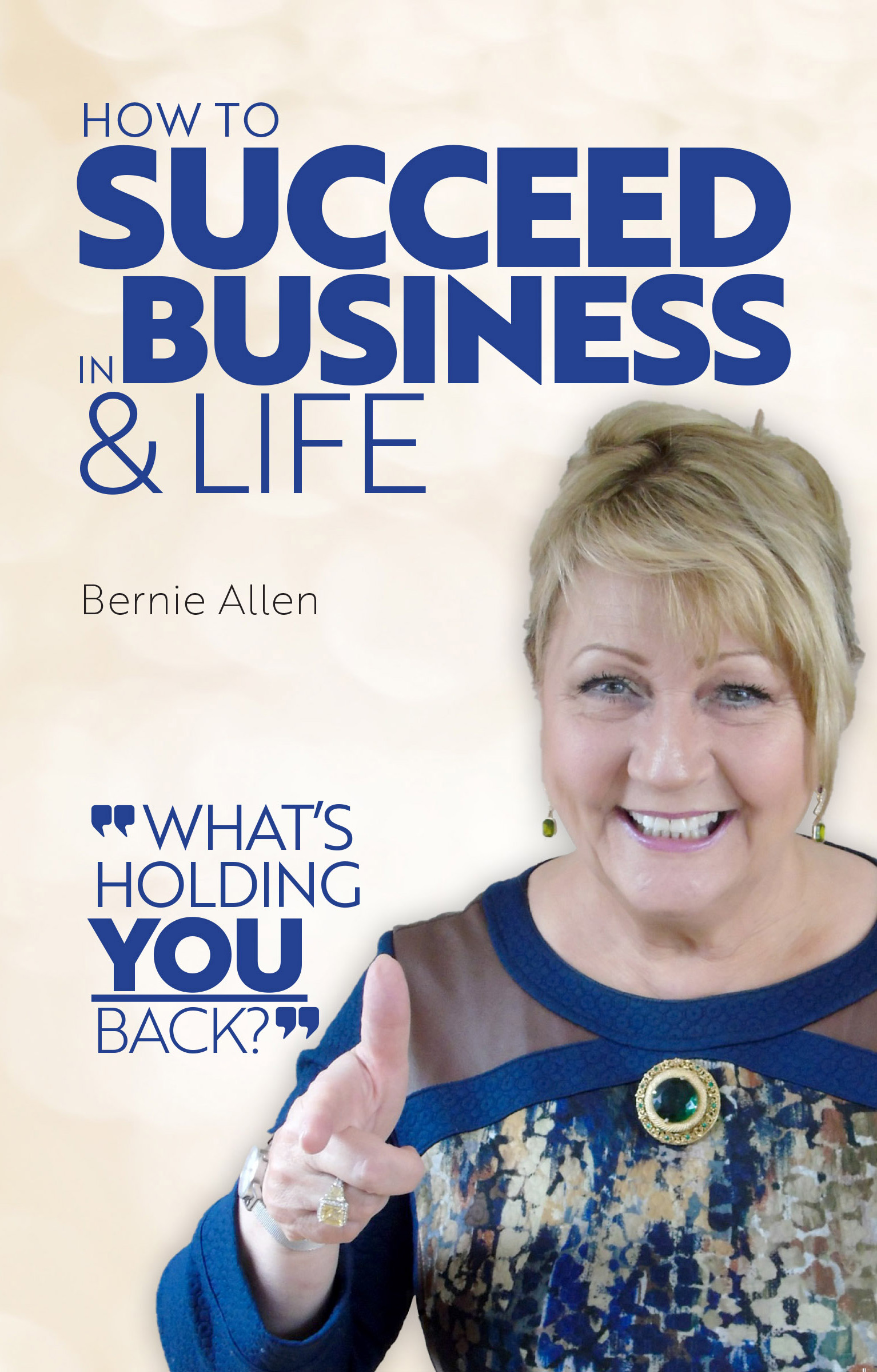 How to Succeed in Business & Life...What's Holding You Back by ...
